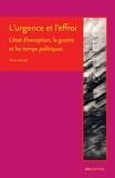 Ninon Grangé - L'urgence et l'effroi - L'état d'exception, la guerre et les temps politiques.