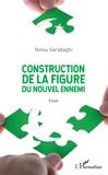 Ninou Garabaghi - Construction de la figure du nouvel ennemi - Essai.