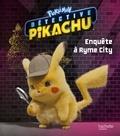 Nintendo - Pokémon Détective Pikachu Enquête à Ryme city.