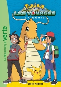 Nintendo et Natacha Godeau - Pokémon : Les voyages Tome 5 : L'île des Dracolosse.