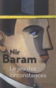 Nir Baram - Le jeu des circonstances.