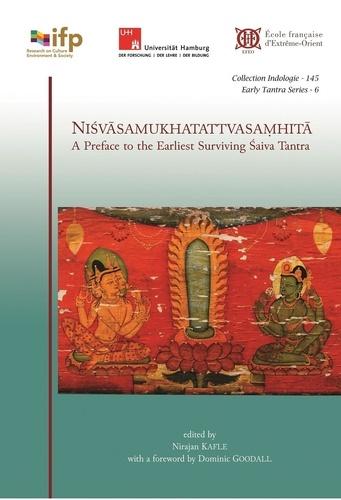 Nirajan Kafle - Nisvasamukhatattvasamhita - A Preface to the Earliest Surviving  Saiva Tantra.