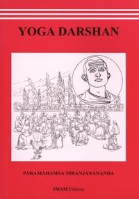 Niranjanananda Saraswati - Yoga Darshan - Lumières sur le yoga des Upanishads.