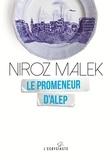 Niroz Malek - Le promeneur d'Alep.