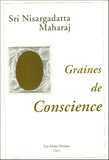 Nisargadatta Maharaj - Graines de conscience.
