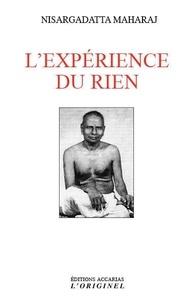 Nisargadatta Maharaj - L'expérience du rien - Entretiens sur la réalisation de l'infini.