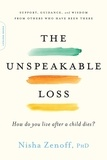 Nisha Zenoff - The Unspeakable Loss - How Do You Live After a Child Dies?.