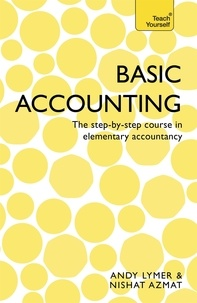 Nishat Azmat et Andy Lymer - Basic Accounting - The step-by-step course in elementary accountancy.