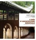 Nishida Masatsugu et Nicolas Reveyron - L'idée d'architecture médiévale au Japon et en Europe.