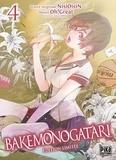Nisioisin et  Oh ! Great - Bakemonogatari Tome 4 : Avec 1 jaquette réversible, 1 ex-libris et 20 cartes postales.