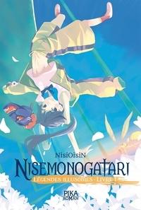 Nisioisin - Nisemonogatari - Légendes Illusoires Tome 1 : .