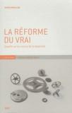 Nissim Amzallag - La réforme du vrai - Enquête sur les sources de la modernité.