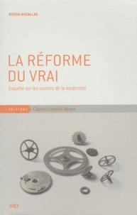 La réforme du vrai - Enquête sur les sources de la modernité.pdf