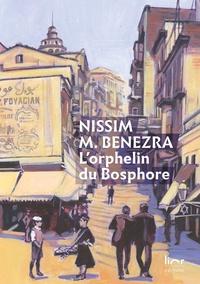 Nissim M. Benezra - L'orphelin du Bosphore - Une enfance juive à Istanbul (1911-1929).