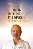 Nita Mocanu - L'infini potentiel du Reiki - en 218 questions.