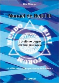 Nita Mocanu - Manuel de Reiki III - Troisième degré.