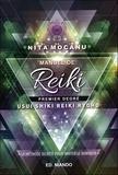 "Nita Mocanu - Manuel de Reiki, premier degré - Usui Shiki Reiki Ryoho ""La méthode secrète pour inviter le bonheur""."