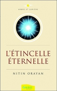 Nitin Orayan - L'étincelle éternelle.