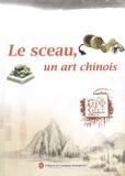 Niu Kecheng et Liu Fangnian - Le sceau, un art chinois.
