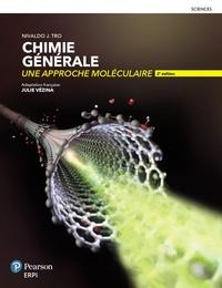 Nivaldo J. Tro - Chimie générale - Une approche moléculaire.