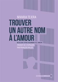 Nivaria Tejera - Trouver un autre nom à l'amour.