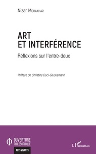Nizar Mouakhar - Art et interférence - Réflexions sur l'entre-deux.