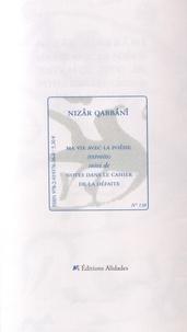 Nizâr Qabbânî - Ma vie avec la poésie (extraits) suivi de Notes dans le cahier de la défaite.