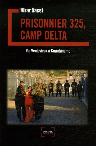 Nizar Sassi - Prisonnier 325, camp Delta - De Vénissieux à Guantanamo.