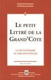 Nizier du Puitspelu - Le petit Littré de la Grand'Côte - Le dictionnaire du parler lyonnais.