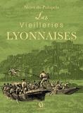 Nizier du Puitspelu - Les Vieilleries lyonnaises.