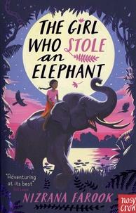 Nizrana Farook - The Girl Who Stole an Elephant.