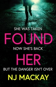 NJ Mackay - Found Her - The most gripping and emotional thriller you'll read in 2021.