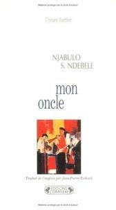 Njabulo Simakahle Ndebele - Mon oncle.