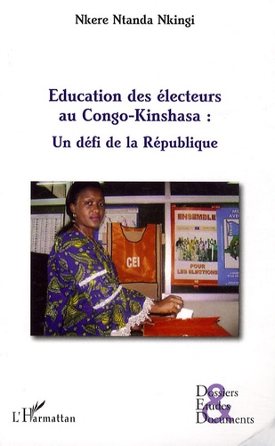 Nkere Ntanda Nkingi - Education des électeurs au Congo-Kinshasa - Un défi de la République.