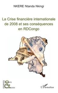 Nkere Ntanda Nkingi - La crise financière internationale de 2008 et ses conséquences en RDCongo.