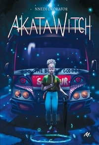Nnedi Okorafor - Akata Witch.