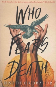 Nnedi Okorafor - Who Fears Death.