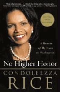 No Higher Honor - A Memoir of My Years in Washington.