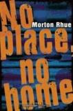 No place, no home.