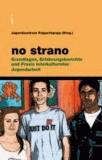 no strano - Grundlagen, Erfahrungsberichte und Praxis interkultureller Jugendarbeit.