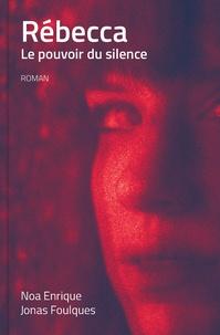 Noa Enrique et Jonas Foulques - Rébecca - Le pouvoir du silence.