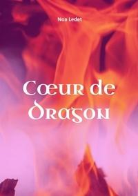 Noa Ledet - Cœur de dragon.
