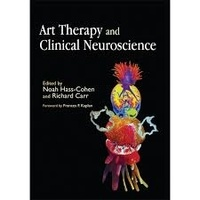 Noah Hass-Cohen et Richard Carr - Art Therapy and Clinical Neuroscience.