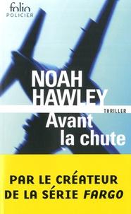 Noah Hawley et Antoine Chainas - Avant la chute.