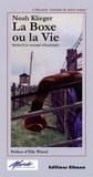 Noah Klieger - La boxe ou la vie - Récits d'un rescapé d'Auschwitz.