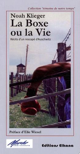 La boxe ou la vie. Récits d'un rescapé d'Auschwitz