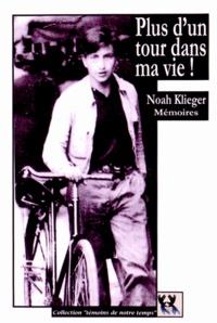 Noah Klieger - Plus d'un tour dans ma vie.