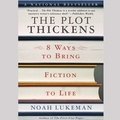 Noah Lukeman et Angus Freathy - The Plot Thickens: 8 Ways to Bring Fiction to Life.