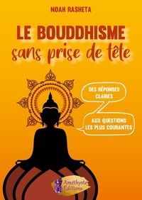 Noah Rasheta - Le bouddhisme sans prise de tête.