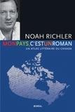 Noah Richler - Mon pays, c'est un roman - Un atlas littéraire du Canada.
